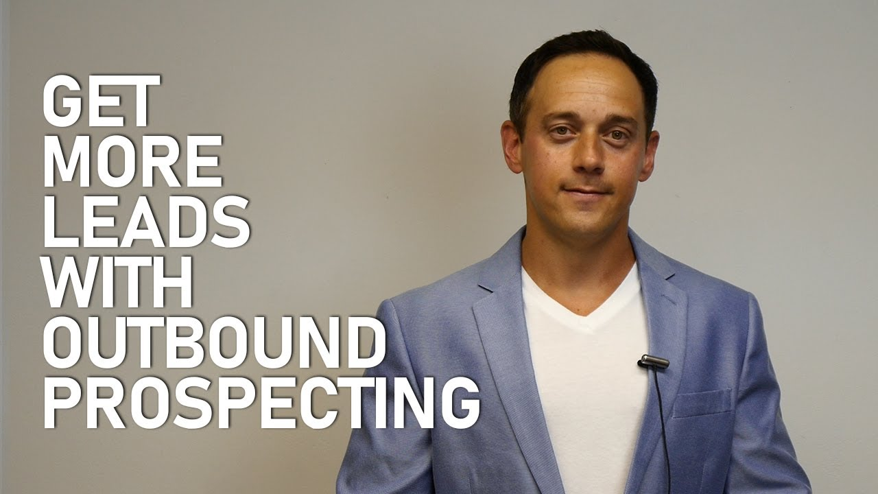 Get More Leads With Outbound Prospecting