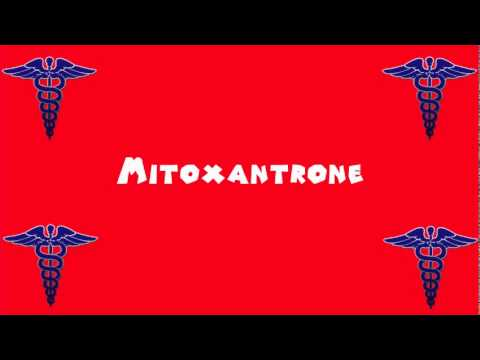 Pronounce Medical Words ― Mitoxantrone