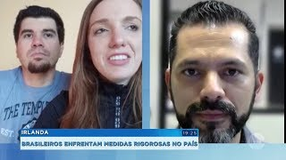 Irlanda: brasileiros enfrentam medidas rigorosas no país