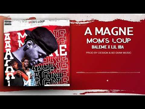 MOMS LOUP - A MAGNE ft BALEME & LIL IBA