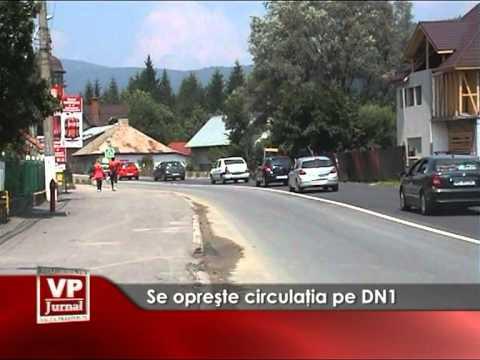Se oprește circulația pe DN1