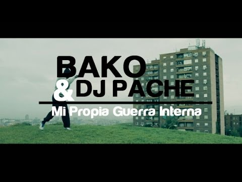 Bako & Dj Pache – «Mi Guerra Interna» [Videoclip]