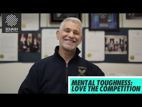 Squash tips: Mental toughness - Love the competition!
