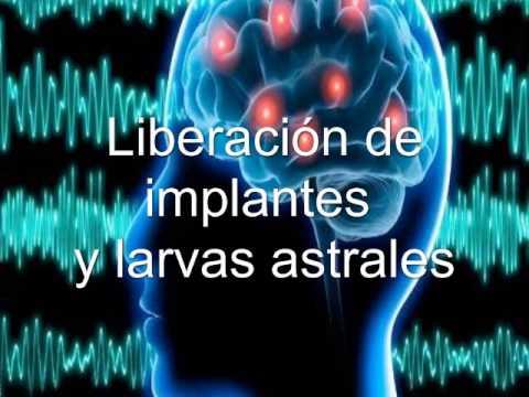 liberacion de implantes y larvas astrales