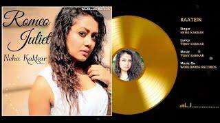 Song - Raatein Album 'Romeo Juliet' Singer - Neha Kakkar Music & Lyrics - Tony Kakkar Music On - Worldwide Records Caller...