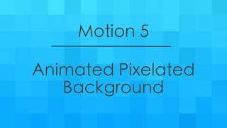 Motion 5 - Animated Pixelated Background