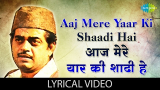 Aaj Mere Yaar Ki Shaadi Hai With Lyrics  आज मेरे यार के शादी है के बोल  Aadmi Sadak Ka