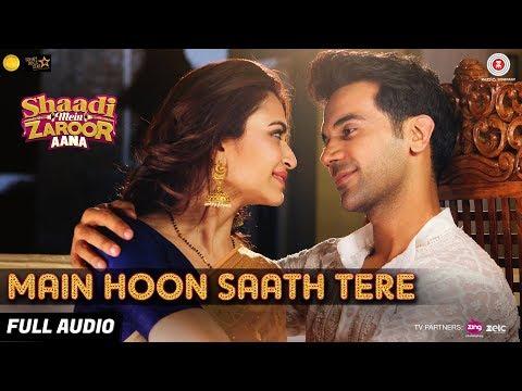 Main Hoon Saath Tere - Full Audio | Shaadi Mein Za