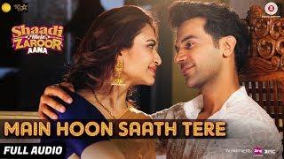 Video Main Hoon Saath Tere - Full Audio | Shaadi Mein Zaroor Aana | Rajkummar Rao, Kriti | Arijit Singh MP3, 3GP, MP4, WEBM, AVI, FLV Oktober 2017