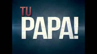 Nonton Tu Papa! - enganchados 2012 ( Poblete ) Film Subtitle Indonesia Streaming Movie Download