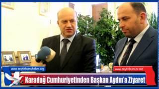 Karadağ Cumhuriyetinden Başkan Aydın'a Ziyaret