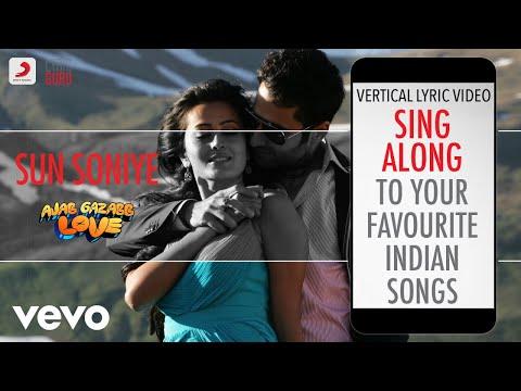 Sun Soniye - Ajab Gazabb Love Official Bollywood Lyrics Mohd. Irfan Antara Mitra