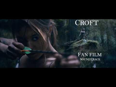 Croft - Fan Film - Soundtrack