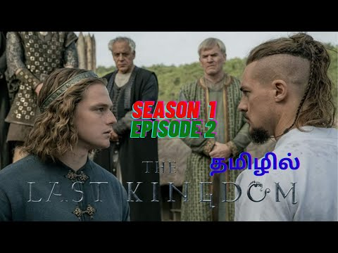 the last Kingdom season 1 episode 2::full explanation in tamil..