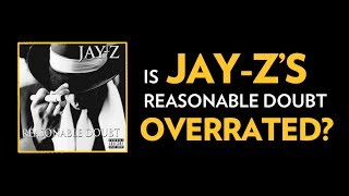 Is JAY-Z's Reasonable Doubt Overrated?