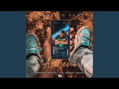 Asiyeni (feat. Emza, Ubabakavosho, Dankie Boi)