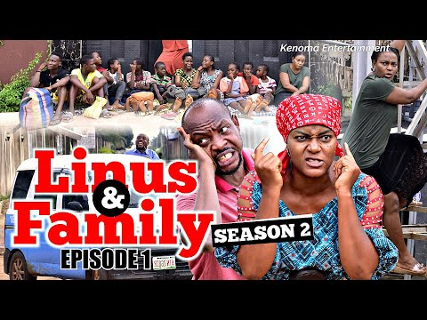 LINUS AND FAMILY - SEASON 2 - Episode 1 [HD] Starring Queen Nwokoye, Muonago Collins Nche and more.