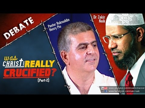 Debate: Dr Zakir Naik V/s Pastor Ruknuddin Pio: Was Christ(pbuh) Really Crucified? Part-2
