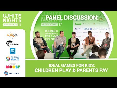 PANEL DISCUSSION: Ideal Games for Kids: Children Play & Parents Pay