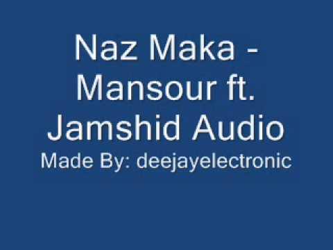 Naz Maka - Mansour Ft. Jamshid (Audio) (видео)