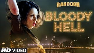 Bloody Hell Video Song | Rangoon | Saif Ali Khan, Kangana Ranaut, Shahid Kapoor | T Series