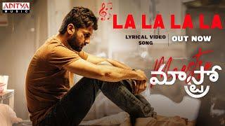 #LALALA Lyrical Song | Maestro Songs | Nithiin, Tamannaah, Nabha Natesh | Mahati Swara Sagar