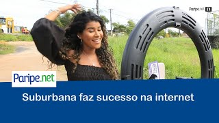 Suburbana faz sucesso na internet