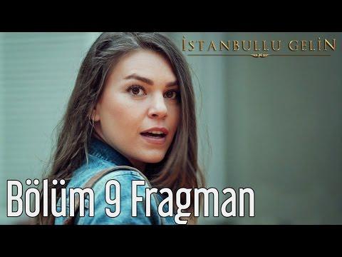 İstanbullu Gelin 9. Bölüm Fragmanı