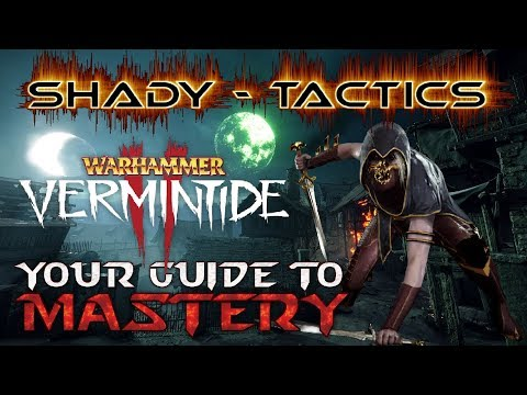 Vermintide 2 l Shade Mastery Guide l Talents Traits Tactics