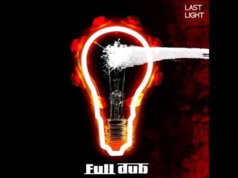 Full Dub - Last Light (Full Album)
