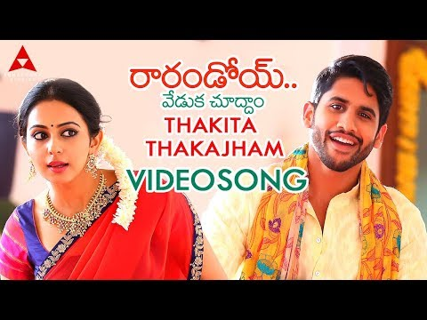 Thakita Thakajham Video Song | Raarandoi Veduka Chuddam Video Songs