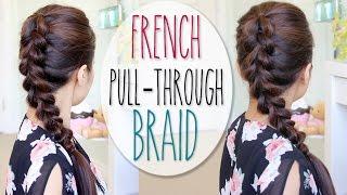 French Pull-Through Braid Hair Tutorial (Faux Dutch Braid Hairstyle) - YouTube