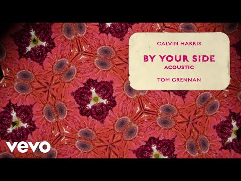 Calvin Harris - By Your Side (Acoustic - Official Audio) ft. Tom Grennan