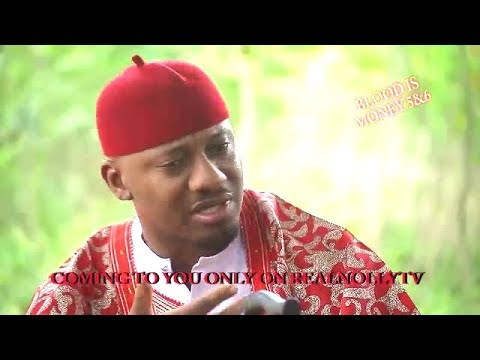 BLOOD IS MONEY 5&6 (OFFICIAL TRAILER) - 2018 LATEST NIGERIAN NOLLYWOOD MOVIES