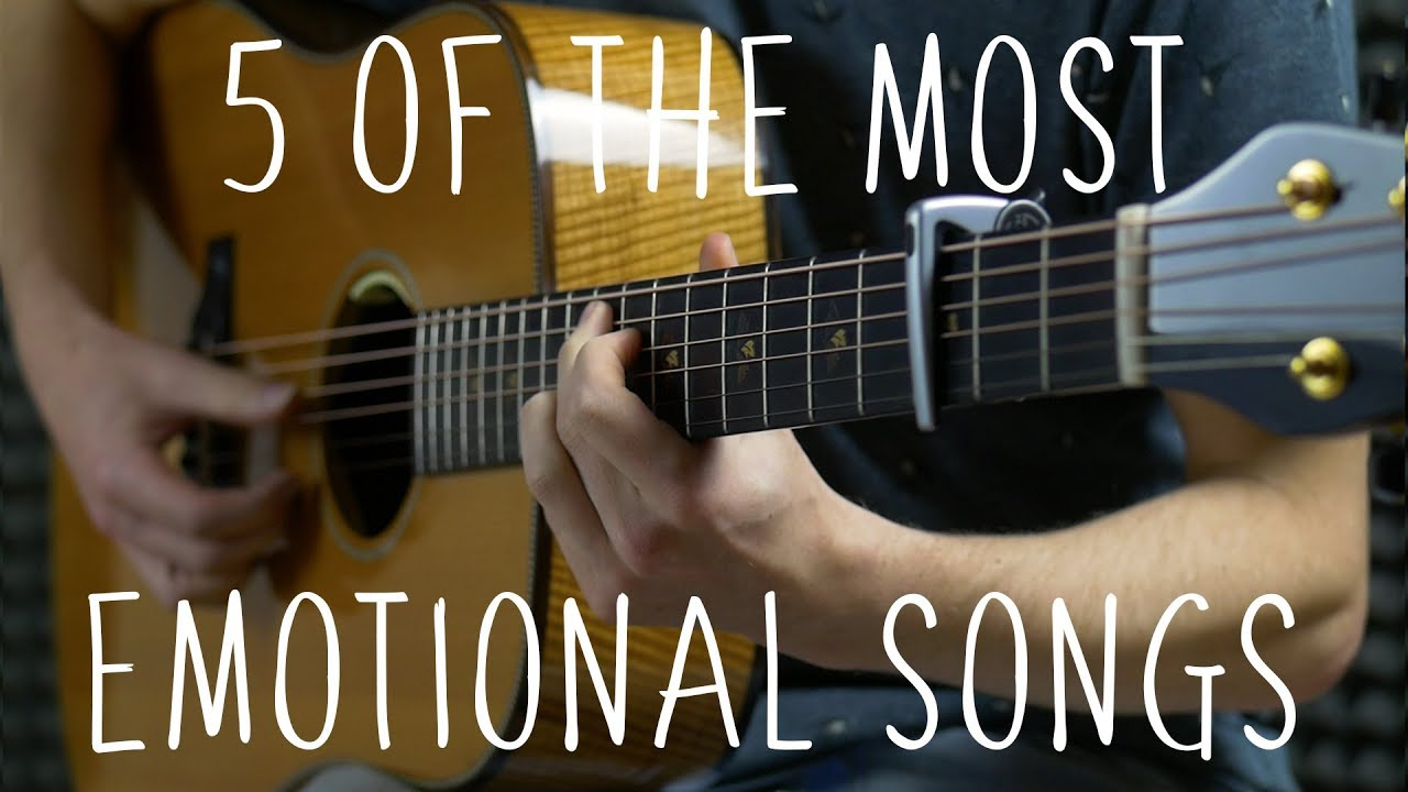 5 of the Most Emotional Songs – Fingerstyle Guitar