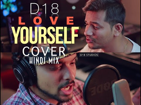 Love Yourself (Cover) - Hindi Mix By D18