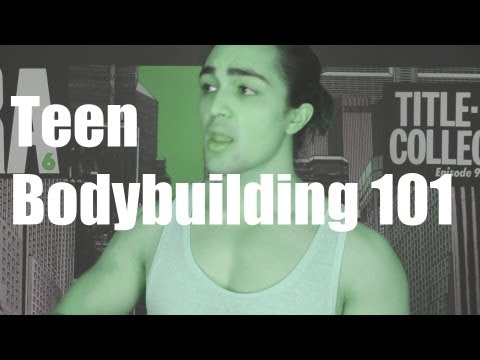 Teen Bodybuilding 101: Training, Splits, Nutrition, Supplements, Cardio…Everything