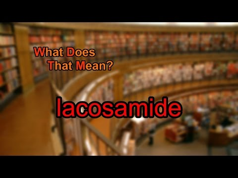 What does lacosamide mean?