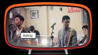 Adista - Ku Tak Bisa (Official Music Video)