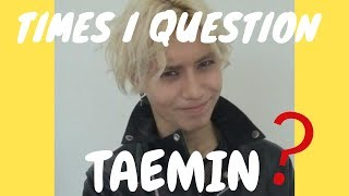 Download Video Times I question Taemin MP3 3GP MP4