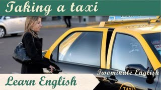 Taking a taxi, Learn English