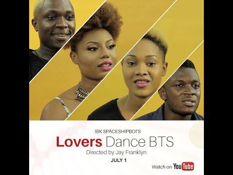 IBK Spaceshipboi  - LOVERS DANCE (Behind The Scenes)