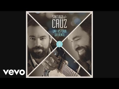Letra Una historia Diferente Santiago Cruz Ft Dani Martin