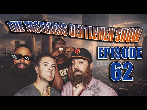 The Tasteless Gentlemen Show – Episode 62 – What Would You Tell Your Younger Self?