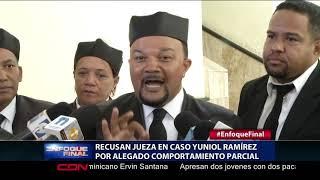 Recusan jueza en caso Yuniol Ramírez por alegado Comportamiento parcial
