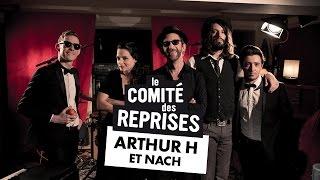 """Arthur H """"Oh là-haut !"""" - Comité Des Reprises - Pv Nova, Waxx & NACH"""