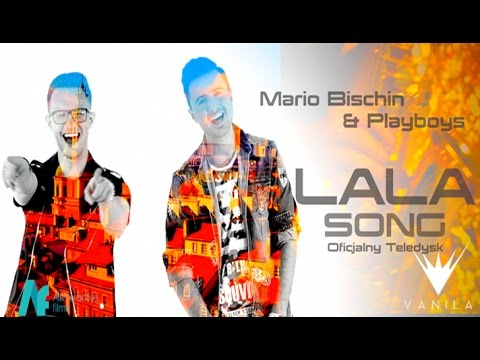 Mario Bischin & Playboys - Lala Song (Ola Ola)