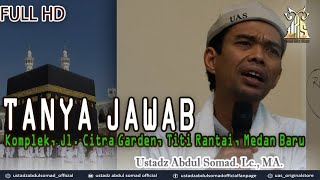 Video TANYA JAWAB DI Komplek, Jl. Citra Garden, Titi Rantai, Medan Baru  ᴴᴰ | Ustadz Abdul Somad, Lc., MA MP3, 3GP, MP4, WEBM, AVI, FLV September 2019