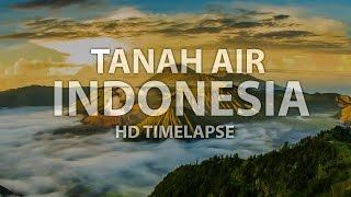 Tanah Air Indonesia (HD Timelapse)