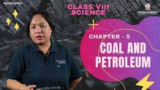 Class VIII Science Chemistry Chapter 5 : Coal & Petroleum